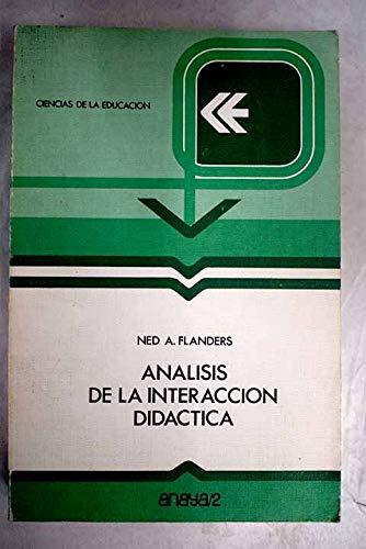 Análisis De La Interacción Didáctica: Ned A. Flanders