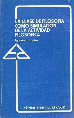9788420723372: Clase de filosofia como simulacionde la actividad filosofica, la