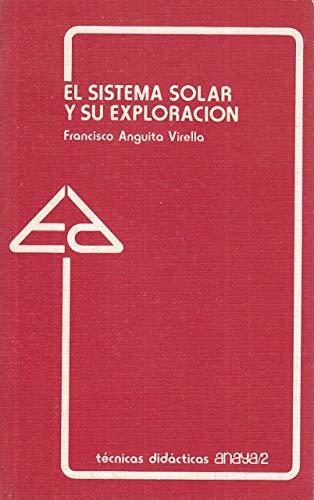 El Sistema solar y su exploración,: Anguita Virella, Francisco