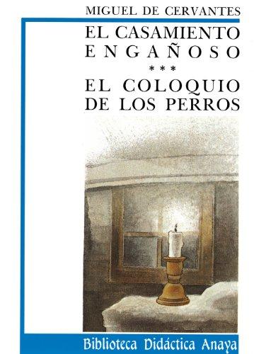 9788420726588: El casamiento engañoso y Coloquio de los perros (Clásicos - Biblioteca Didáctica Anaya)