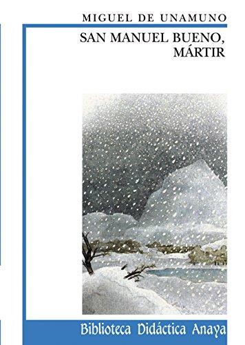 San Manuel Bueno, Mártir (Biblioteca Didáctica Anaya): Unamuno, Miguel De