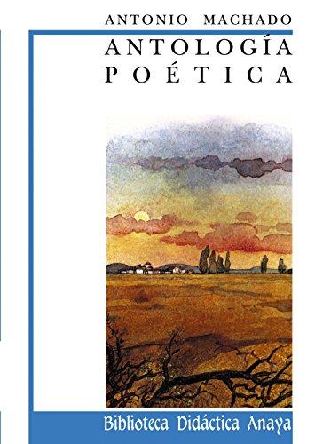 9788420726601: Antologia poetica de Machado / Machado Poetic Anthology (Biblioteca Didactica Anaya) (Spanish Edition)