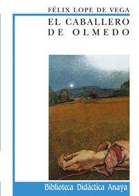 9788420727479: El caballero de Olmedo (Clásicos - Biblioteca Didáctica Anaya)