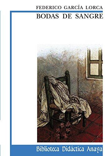 Bodas de sangre (Blood Wedding) (Biblioteca Didáctica Anaya): GARCIA LORCA, FEDERICO