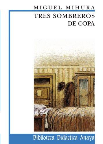 9788420727523: Tres sombreros de copa: 20 (Clásicos - Biblioteca Didáctica Anaya)