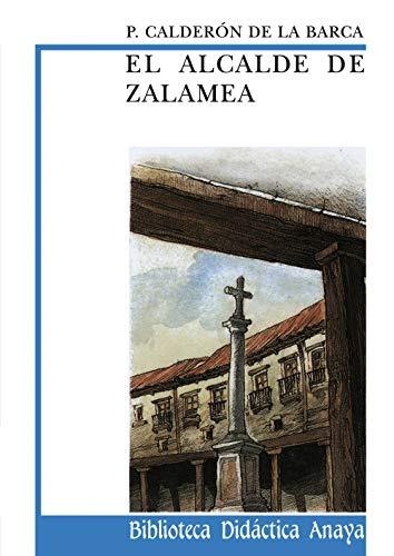 9788420727776: El alcalde de Zalamea (Clásicos - Biblioteca Didáctica Anaya)