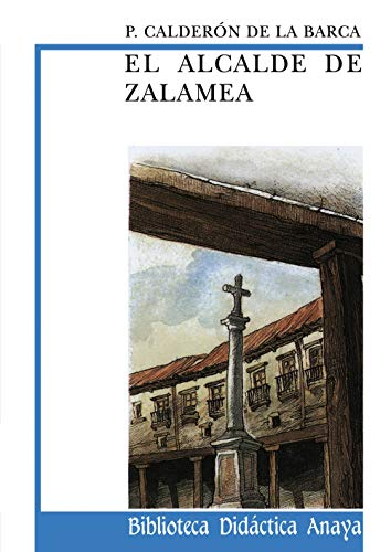 9788420727776: El alcalde de Zalamea / The Mayor of Zalamea (Biblioteca Didactica Anaya) (Spanish Edition)