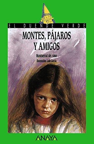 9788420727882: Montes, pájaros y amigos (Literatura Infantil (6-11 Años) - El Duende Verde)