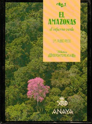 El Amazonas, El Infierno Verde: Rubio Recio, J. Manuel