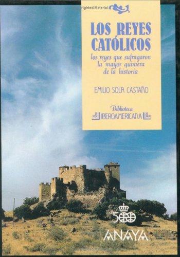 Los Reyes Catolicos, los reyes que sufragaron la mayor quimera de la historia (Biblioteca ...