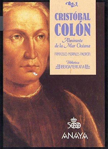 Cristobal Colon. Almirante de la Mar Oceana: Padron, Francisco Morales