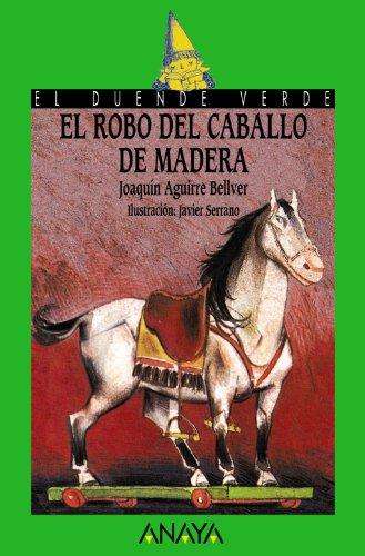 El robo del caballo de madera /: Joaquin Aguirre Bellver