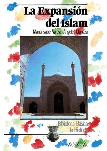 Expansión del Islam, La.: Varela, María Isabel/María