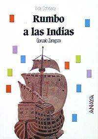 9788420733562: Rumbo a las Indias (Historia - Biblioteca Básica De Historia - Serie «Vida Cotidiana»)
