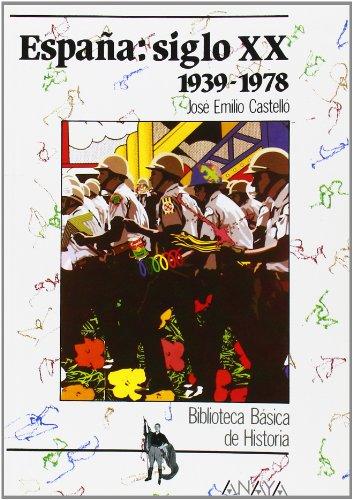 9788420733586: Biblioteca Basica De Historia: Espana: Siglo Xx 1939-1978
