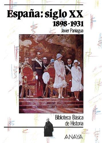 España siglo XX: 1898-1931 (Historia Y Literatura: Paniagua, Javier
