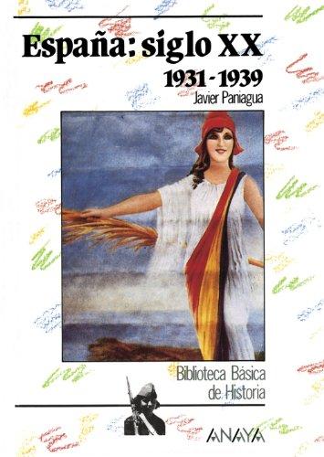 España siglo XX: 1931-1939 (Historia - Biblioteca: Paniagua, Javier