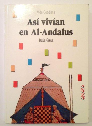 9788420733654: Asi vivian en al-andalus (Bibl. Basica De La Historia)