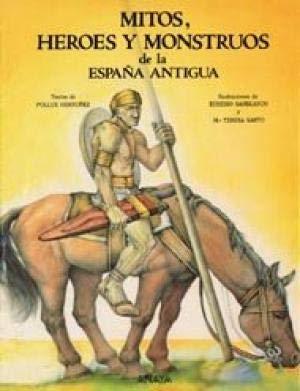 9788420733982: Mitos, heroes y monstruos de la España antigua