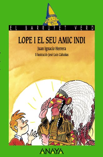 9788420734385: Lope I El Seu Amic Indi / Lope and His Indian Friend (Catalan Edition)