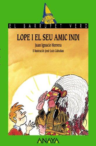 9788420734385: 26. Lope i el seu amic indi (Cuentos, Mitos Y Libros-Regalo - El Barrufet Verd (Edición En Catalán))