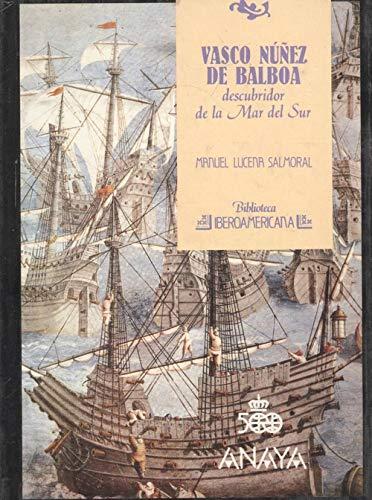 9788420734545: Vasco Nuez de Balboa Descubridor de La Mar del Sur (Biblioteca iberoamericana) (Spanish Edition)
