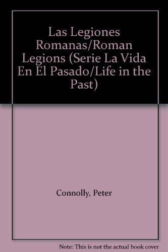 9788420735382: Las Legiones Romanas/Roman Legions (Serie La Vida En El Pasado/Life in the Past)