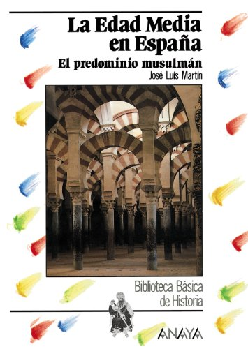 9788420735504: La edad media en Espana / The middle age in Spain: El predominio Musulmán siglos VIII-XII / The Muslim Predomination Centuries VIII-XII (Biblioteca Basicá; Serie: Historia) (Spanish Edition)