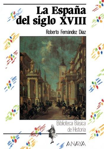 9788420735528: La Espana del siglo XVIII / XVIII Century Spain (Biblioteca Basica De Historia / Basic History Library) (Spanish Edition)
