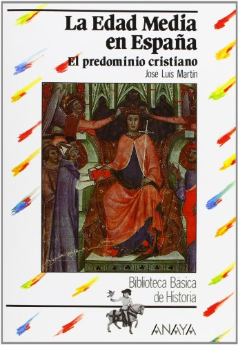 9788420735535: La edad media en Espana / The middle age in Spain: El predominio cristiano siglos XIII-XV / The Christian Predomination Centuries XIII-XV (Biblioteca Basica: Historia) (Spanish Edition)