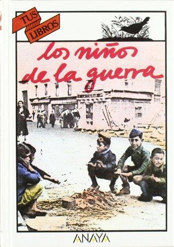 9788420735825: Los ninos de la guerra/ The Children of the War (Spanish Edition)