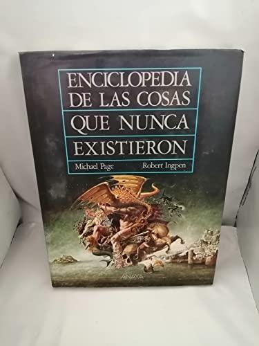 9788420735856: Enciclopedia de las cosas que nunca existieron / Encyclopedia of Things that never Existed (Cuentos, Mitos Y Libros-Regalo) (Spanish Edition)
