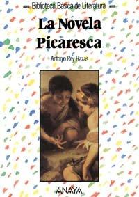 9788420736112: La novela picaresca (Literatura - Biblioteca Básica De Literatura - Serie «General»)