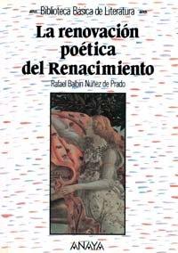 9788420737256: La renovacion poetica del Renacimiento/ The poetics renovation of the Renaissance (Biblioteca basica de literatura) (Spanish Edition)