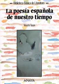 9788420737270: La poesia espanola de nuestro tiempo / Spanish Poetry of Our Time (Biblioteca Basica De Literatura / Basic Literature Library) (Spanish Edition)