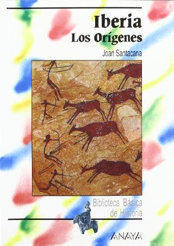 9788420738123: Iberia: Los origenes/ The Origins (Bliblioteca Basica De Historia/ Basic History Library) (Spanish Edition)