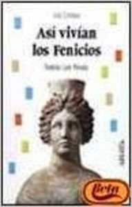 9788420739618: Asi vivian los fenicios/ That's How the Phoenicians Lived (Spanish Edition)