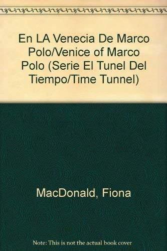 9788420740089: En LA Venecia De Marco Polo/Venice of Marco Polo (Serie El Tunel Del Tiempo/Time Tunnel)