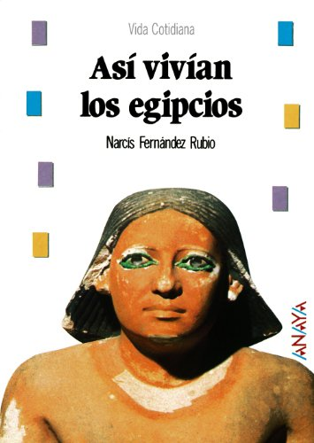 9788420740263: Asi vivian los egipcios/ That's How the Egyptians Lived (Spanish Edition)