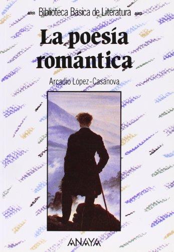 La poesía romántica: Casanova, Arcadio Lopez;