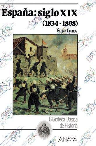 9788420741925: España: siglo XIX (1834-1898): La Espana Del Siglo Xix (1834 - 1898) (Historia Y Literatura - Biblioteca Básica De Historia)