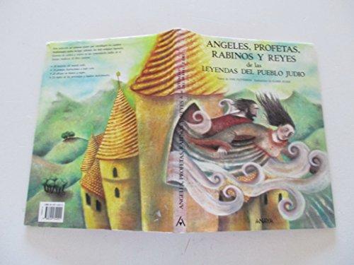 9788420742021: Angeles, Profetas, Rabinos y Reyes de Leyendas Jud (Spanish Edition)