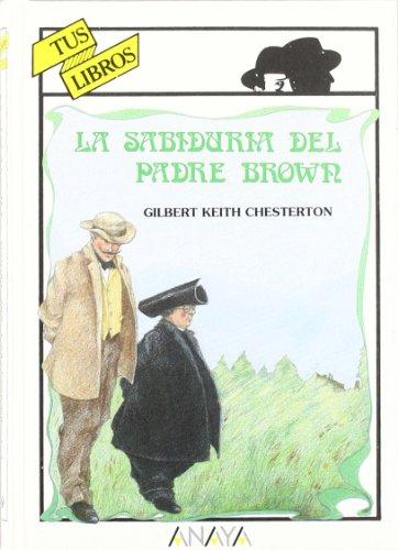 9788420743073: La sabiduria del Padre Brown/ The Wisdom of Father Brown (Spanish Edition)