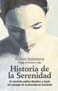 9788420743905: Historia de la serenidad / History of Serenity: Un Recorrido Poetico-filosofico a Traves Del Concepto De La Serenidad En Occidente (Superacion Personal) (Spanish Edition)