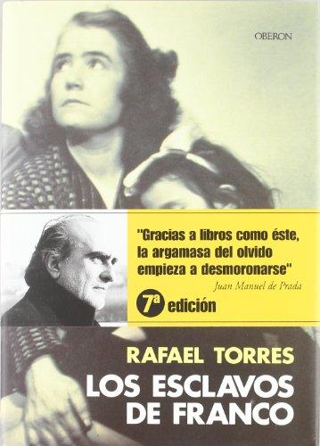 Esclavos de Franco, Los. - Torres, Rafael [Madrid 1955]