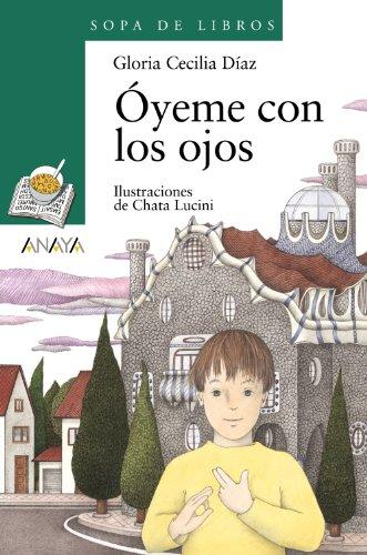 9788420744032: Oyeme con los ojos (Sopa De Libros / Soup of Books) (Spanish Edition)