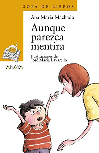 9788420744124: Aunque parezca mentira (Sopa de Libros / Books Soup) (Spanish Edition)