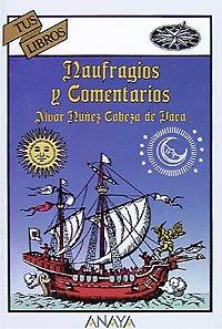9788420744827: Naufragios y comentarios/ Shipwrecks and Comments (Tus Libros: Viajes/ Your Books: Travel) (Spanish Edition)