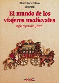 El mundo de los viajeros medievales /: Ladero, Miguel Angel