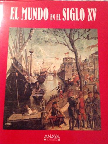 EL MUNDO EN EL SIGLO XV: Jose Alcina Franch